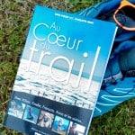 au-coeur-du-trail-greg-vollet-avis-critique - 2